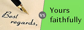 Best Regards vs Yours Faithfully