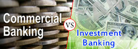 Commercial Banking vs Investment Banking