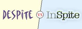 Despite vs Inspite