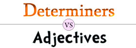 Determiners vs Adjectives