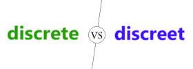 Discrete vs Discreet