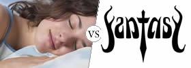 Dream vs Fantasy