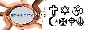 Ethnicity vs Religion