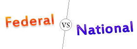 Federal vs National