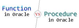 Function vs Procedure in Oracle