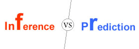 Inference vs Prediction