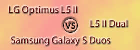 LG Optimus L5 II vs L5 II Dual vs Samsung Galaxy S Duos