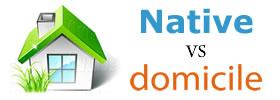 Native vs Domicile