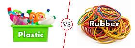 Plastic vs Rubber