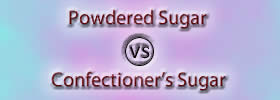 Powdered Sugar vs Confectioner's Sugar