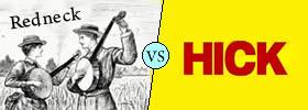 Redneck vs Hick