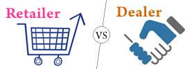 Retailer vs Dealer