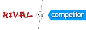 Rival vs Competitor