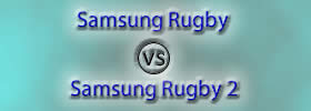 Samsung Rugby vs Samsung Rugby 2