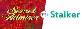 Secret Admirer vs Stalker
