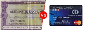 Travellers Check vs Travel Card