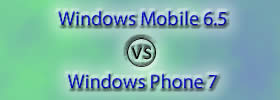Windows Mobile 6.5 vs Windows Phone 7