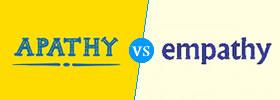 Apathy vs Empathy