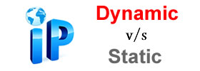 Dynamic vs Static IP