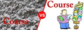 Coarse vs Course
