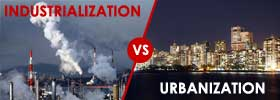 Industrialization vs Urbanization