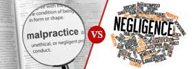 Malpractice vs Negligence