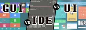 GUI vs IDE vs UI