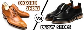 Derby Shoes vs Oxford Shoes