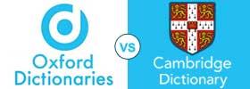 Oxford Dictionary vs Cambridge Dictionary