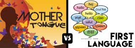Mother Tongue vs First Language