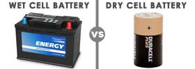 Wet Cell Battery vs Dry Cell Battery