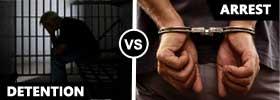 Detention vs Arrest