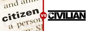 Citizen vs Civilian