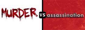 Murder vs Assassination