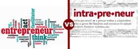 Entrepreneurs vs Intrapreneurs