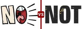 No vs Not