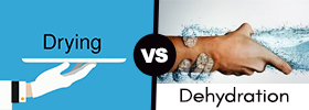 Drying vs Dehydration