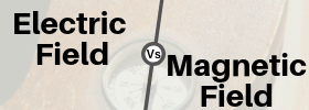 Difference between Electric Field and Magnetic Field