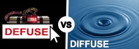 Defuse vs Diffuse