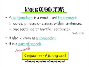 A Conjunction Is Word That Used To Join Together Sentences Clauses Phrases And Even Words Conjunctions Act As The Connecting Link Between Two