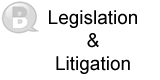 Legislation and Litigation