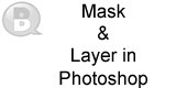 Mask and Layer in Photoshop