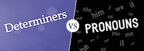 Difference between Determiners and Pronouns