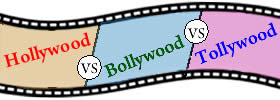 Difference between Hollywood, Bollywood and Tollywood