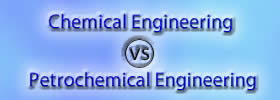 Chemical vs Petrochemical Engineering