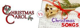 Christmas Carols vs Christmas Songs