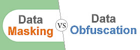 Difference between Data Masking and Data Obfuscation