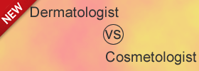 Difference between Dermatologist and Cosmetologist
