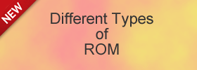 Different Types of Rom
