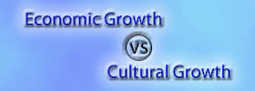 Economic Growth vs Cultural Growth